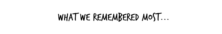 What we remembered most